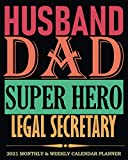 Husband Dad Super Hero Legal Secretary │ 2021 Calendar Planner: Cool Gag Gift For Husband, Dad, Office Coworker│ Weekly Monthly Organizer Diary, To-Do Notes, Password Log etc.