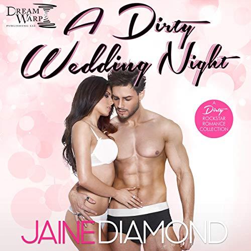 Couverture de A Dirty Wedding Night: A Dirty Rockstar Romance Collection