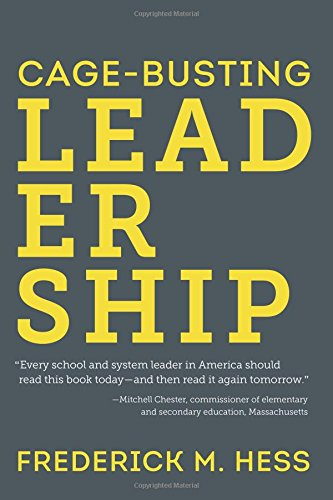 Compare Textbook Prices for Cage-Busting Leadership Educational Innovations Series  ISBN 9781612505060 by Hess, Frederick M.