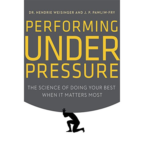 Performing Under Pressure     The Science of Doing Your Best When It Matters Most              By:                                                                                                                                 Hendrie Weisinger,                                                                                        J. P. Pawliw-Fry                               Narrated by:                                                                                                                                 Michael Butler Murray                      Length: 11 hrs     6 ratings     Overall 4.5