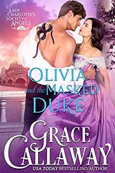 Olivia and the Masked Duke (Lady Charlotte's Society of Angels Book 1) by [Grace Callaway]