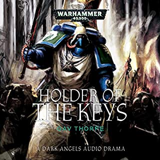 Holder of the Keys     Warhammer 40,000              Written by:                                                                                                                                 Gav Thorpe                               Narrated by:                                                                                                                                 Gareth Armstrong,                                                                                        Steve Conlin,                                                                                        Toby Longworth                      Length: 18 mins     1 rating     Overall 4.0