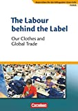 Materialien für den bilingualen Unterricht - CLIL-Modules: Politik - 8./9. Schuljahr: The Labour behind the Label - Our Clothes and Global Trade - Textheft