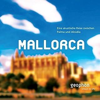 Mallorca     Eine akustische Reise zwischn Palma und Alcúdia              Autor:                                                                                                                                 Matthias Morgenroth                               Sprecher:                                                                                                                                 Ingrid Gloede,                                                                                        Henning Freiberg                      Spieldauer: 1 Std. und 8 Min.     1 Bewertung     Gesamt 5,0