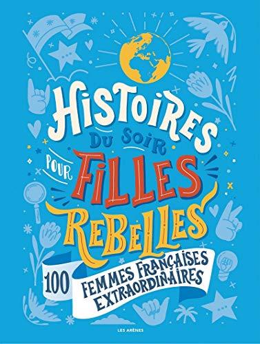 Histoires du soir pour filles rebelles françaises
