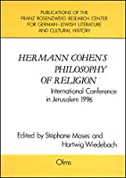 Hermann Cohen's Philosophy of Religion: International Conference in Jerusalem 1996 (Philosophische Texte & Studien)
