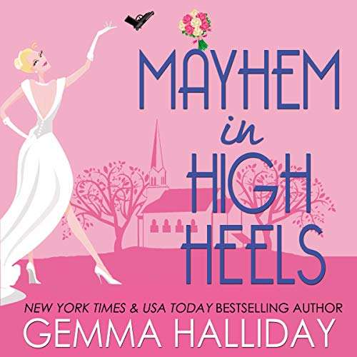 Mayhem in High Heels                   By:                                                                                                                                 Gemma Halliday                               Narrated by:                                                                                                                                 Caroline Shaffer                      Length: 8 hrs and 26 mins     166 ratings     Overall 4.3