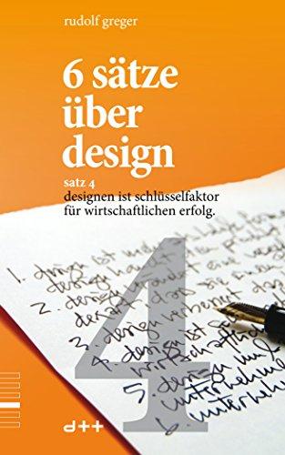 6 Sätze über Design Satz 4 Designen Ist Schlüsselfaktor Für Wirtschaftlichen Erfolg Ebook Greger Rudolf Kindle Shop