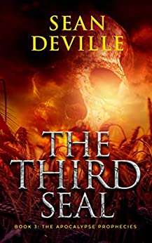 The Third Seal (The Apocalypse Prophecies Book 3) by [Sean Deville]