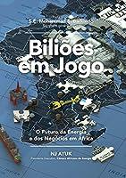 Biliões em Jogo: O Futuro da Energia e dos Negócios em África/Billions at Play (Portuguese Edition)