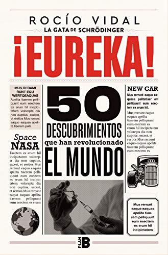 ¡Eureka!: 50 descubrimientos científicos que cambiaron al mundo (Spanish Edition)