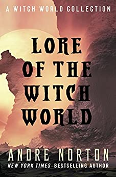 Lore of the Witch World: A Witch World Collection by [Andre Norton]
