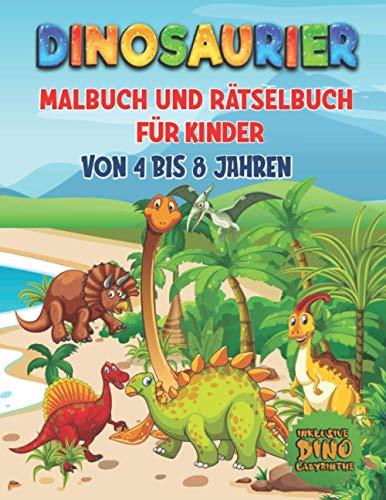 DINOSAURIER Malbuch und Rätselbuch für Kinder von 4 bis 8 Jahren: Dino Buch für Kindergarten, Vorschule und Schulanfang Mit Dino Labyrinthen und ... Dinosaurier Suchrätseln und Dino Malbildern