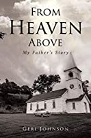 From Heaven Above: My Father's Story
