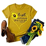 T Shirts for Women Graphic Funny Letter Print Tops - Be Still and Know That I Am God - Short Sleeve Sunflower Tee Shirt Yellow