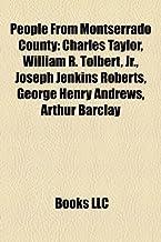 People from Montserrado County: People from Monrovia, Charles Taylor, Ellen Johnson Sirleaf, George Weah, Joseph Jenkins Roberts