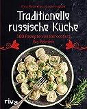 Traditionelle russische Küche: 100 Rezepte von Borschtsch bis Pelmeni. Eine kulinarische Reise mit Blinis, Soljanka, Mantis und vielem mehr durch die Küche Russlands mit den TermiTwins