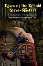 Caves of the Kobold Slave Masters: A solitaire adventure for Four Against Darkness Recommended for characters of level 1 or 2