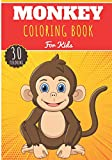 Monkey Coloring Book: For Kids Girls & Boys | Kids Coloring Book with 30 Unique Pages to Color on Monkeys, Gorilla, Apes, Macaque, Baboon and other Primates | Perfect for Preschool Activity at home.