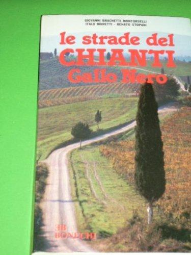 Le Strade del Chianti Gallo Nero Die Weine Italiens
