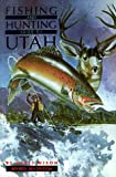 Fishing and Hunting Guide to Utah (Foundations of Archaeological Inquiry)