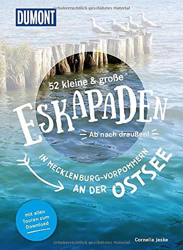 52 kleine & große Eskapaden in Mecklenburg-Vorpommern an der Ostsee: Ab nach draußen! (DuMont Eskapaden)