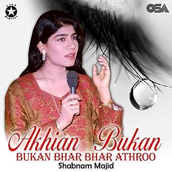 Akhian Bukan Bhar Bhar Athroo