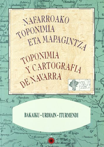 Bakaiku, Iturmendi, Urdiáin (Toponimia y cartografía de Navarra - Nafarroako toponimia eta mapagintza)