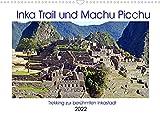 Inka Trail und Machu Picchu, Trekking zur berühmten Inkastadt (Wandkalender 2022 DIN A3 quer)