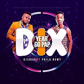 Dix Year Go Pap (feat. Phila Bowy)