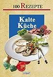 Kalte Küche. 100 Rezepte