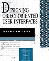 Designing Object-Oriented User Interfaces (Addison-Wesley Object Technology)
