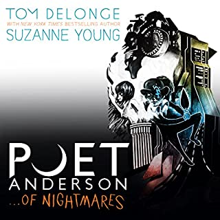Poet Anderson ...Of Nightmares                   By:                                                                                                                                 Tom DeLonge,                                                                                        Suzanne Young                               Narrated by:                                                                                                                                 Liam Gerrard                      Length: 10 hrs and 56 mins     52 ratings     Overall 4.8