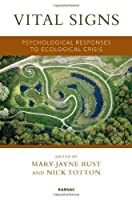 Vital Signs: Psychological Responses to Ecological Crisis by Mary-Jayne Rust(2012-12-31)