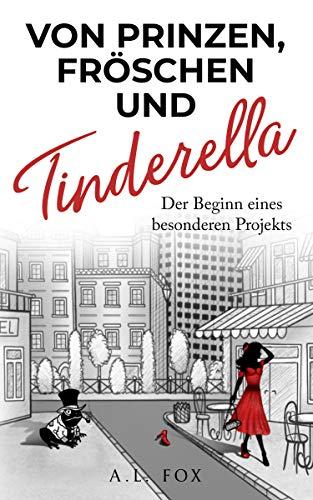 Von Prinzen, Fröschen und Tinderella: Der Beginn eines besonderen Projekts (Elli 1)