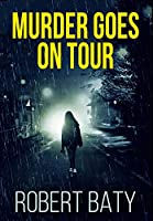 Murder Goes on Tour: Premium Hardcover Edition