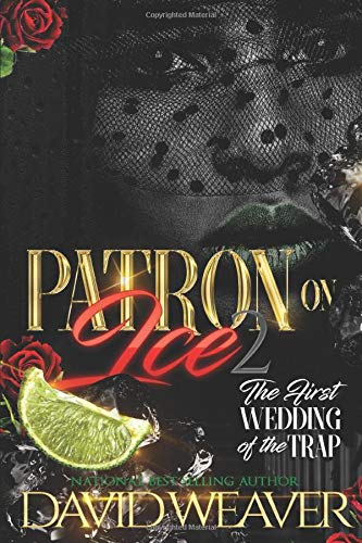 Patron on Ice 2: The First Wedding of the Trap