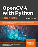OpenCV 4 with Python Blueprints, 2nd Edition Front Cover