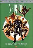 Ultimate X-Men, Tome 6 - Au coeur des ténèbres