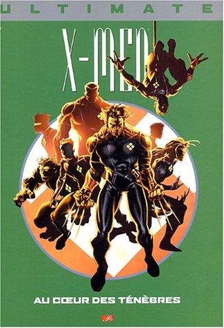 Ultimate X-Men, Tome 6 : Au coeur des ténèbres