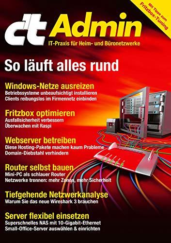 c't Admin (2019): IT-Praxis für Heim- und Büronetzwerke (German Edition)