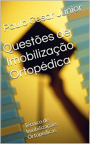 Questões de Imobilização Ortopédica: Técnico de Imobilizações Ortopédicas. (Portuguese Edition)