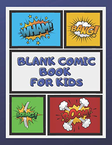 Blank Comic Book For Kids: Draw Your Own Comics And Express Your Creativity. Panelbook With Various Templates To Create Your Own Story For Young Students.. (Blank Comic Books)