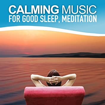 Calming Music for Good Sleep and Medititation (Relaxing Soundscapes Selected for Self-Healing, Music Therapy)