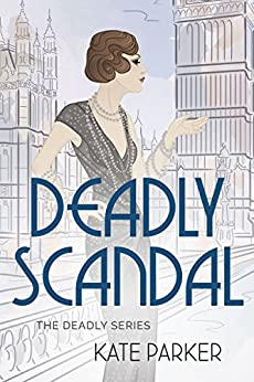 Deadly Scandal: A World War II Mystery (Deadly Series Book 1) by [Kate Parker]