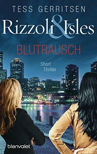 Rizzoli & Isles - Blutrausch: Short Thriller