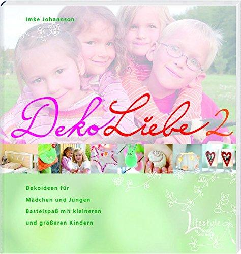 DekoLiebe 2: Dekoideen für Mädchen und Jungen