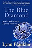 The Blue Diamond: Jeweler s Gemstone Mystery Series #1 (Kimberley West Gemstone Mysteries)