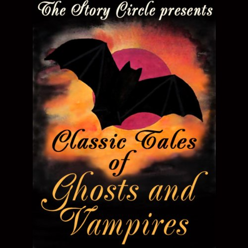 Classic Tales of Ghosts and Vampires audiobook cover art