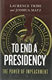 Image of To End a Presidency: The Power of Impeachment